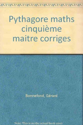 MATHEMATIQUES 5EME PYTHAGORE. Corrigés des exercices, édition 1991 par Gérard Bonnefond, Daniel Daviaud, Bernard Revranche
