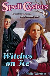 Witches on Ice (Spell Casters) by Mercer Warriner (1999-01-01)