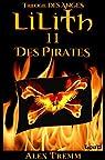 Lilith 11 - Des pirates: Trilogie