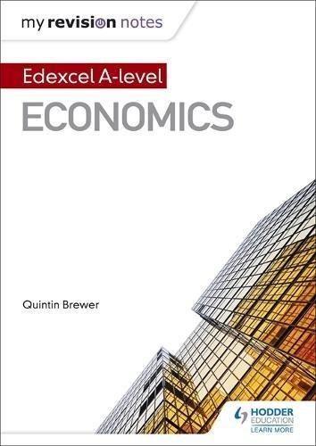 My Revision Notes: Edexcel A Level Economics por Quintin Brewer