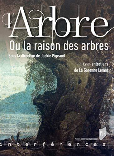 Couverture du livre L'arbre ou la Raison des arbres: xviies Entretiens de La Garenne Lemot (Interférences)