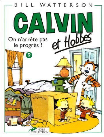 Calvin & Hobbes (in French): Calvin & Hobbes 9/on N'arrete Pas Le Progres ! (French Edition) by Watterson, Bill (1995) Paperback