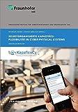 Selbstorganisierte Kapazitätsflexibilität in Cyber-Physical-Systems.: Abschlussbericht.