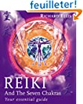Reiki And The Seven Chakras: Your Ess...