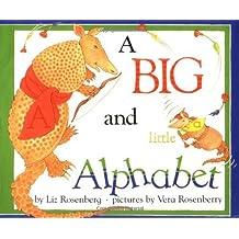 A Big and Little Alphabet by Liz Rosenberg (1997-09-01)