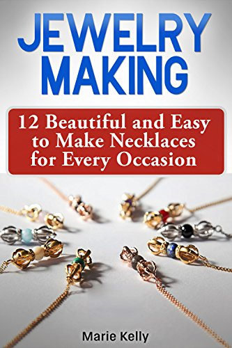 jewelry-making-12-beautiful-and-easy-to-make-necklaces-for-every-occasion-english-edition