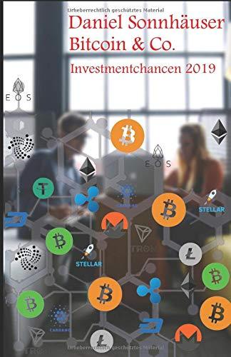 Bitcoin & Co. - Investmentchancen 2019: Chancen nutzen, Risiken kontrollieren