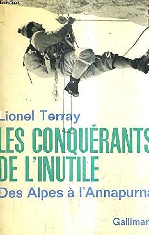 LES CONQUERANTS DE L'INUTILE.DES ALPES A