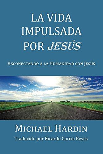 La Vida Impulsada por Jesu por Michael Hardin