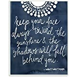 Stupell Home Décor Keep Your Face Always Toward The Sun Wall Plaque Art, 10 X 0.5 X 15, Proudly Made In USA
