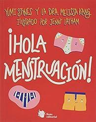 ¡Hola menstruación! par Jenny Latham