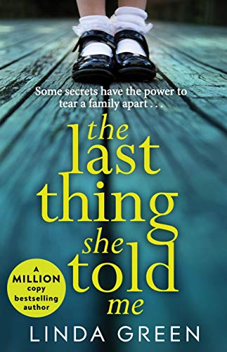 The Last Thing She Told Me by Linda Green