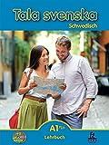 Tala svenska Schwedisch A1 Plus: Lehrbuch