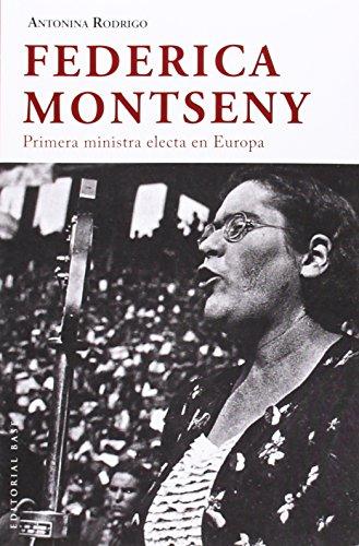 Federica Montseny: Primera ministra electa de Europa (Base Hispánica) por Antonina Rodrigo García