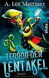 Terror der Tentakel: Roman von A. Lee Martinez