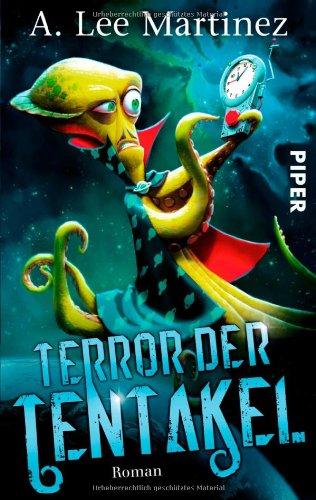 Buchseite und Rezensionen zu 'Terror der Tentakel: Roman' von A. Lee Martinez