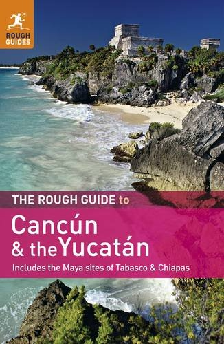 the-rough-guide-to-cancun-and-the-yucatan-includes-the-maya-sites-of-tabasco-chiapas