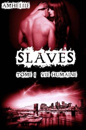 Slaves, Tome 1 : Vie Humaine par Amheliie