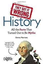 They Got It Wrong: History: All the Facts that Turned Out to be Myths by Emma Marriott (2013-03-21)