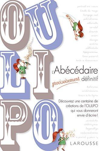 OULIPO L'Abécédaire provisoirement définitif par Paul Fournel