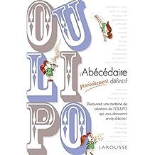 OULIPO L'Abécédaire provisoirement définitif
