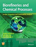 Biorefineries and Chemical Processes - Design, Integration and Sustainability Analysis