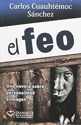 El feo (Libros Que Leo Completos) (Spanish Edition) by Carlos Cuauhtemoc Sanchez (2011-04-15)