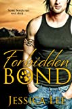 Front cover for the book Forbidden Bond by Jessica Lee