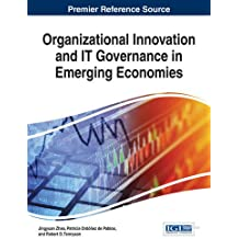 Organizational Innovation and IT Governance in Emerging Economies (Advances in Human Resources Management and Organizational Development)