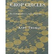 Crop circles: El enigma de un arte anónimo (La Biblioteca Azul / Serie menor)