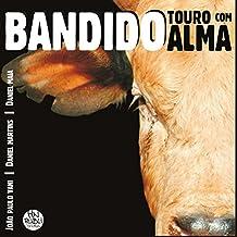 Bandido: Bull with soul (English Edition)