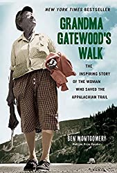 Grandma Gatewood's Walk: The Inspiring Story of the Woman Who Saved the Appalachian Trail by Ben Montgomery (2016-04-01)