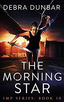 The Morning Star (Imp Series Book 10) by [Dunbar, Debra]