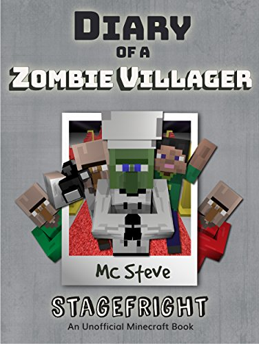 Minecraft: Diary of a Minecraft Zombie Villager Book 2: Stage Fright (An Unofficial Minecraft Diary Book) (English Edition) (Halloween Minecraft)