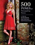 500 Poses for Photographing Women: A...
