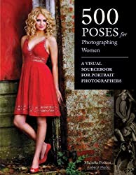 500 Poses for Photographing Women: A Visual Sourcebook for Portrait Photographers.