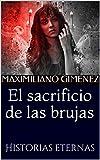 Libros Descargar PDF El sacrificio de las brujas Historias eternas Una sesion con el psiquiatra nº 2 (PDF y EPUB) Espanol Gratis