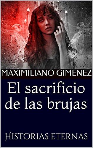El sacrificio de las brujas: Historias eternas (Una sesión con el psiquiatra nº 2) por Maximiliano Gimenez