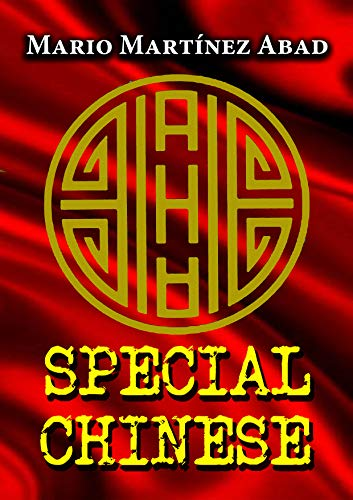 Special chinese: PODER, CORRUPCIÓN Y GLOBALIZACIÓN por Mario Martínez Abad