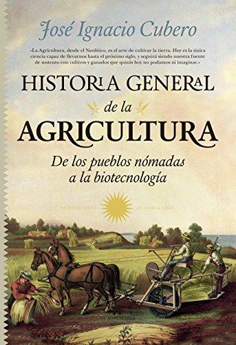 Historia General de la Agricultura (Divulgación Científica) por José Ignacio Cubero Salmerón
