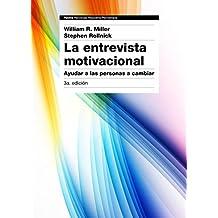 La Entrevista Motivacional - 3ª Edición (Psicología Psiquiatría Psicoterapia)
