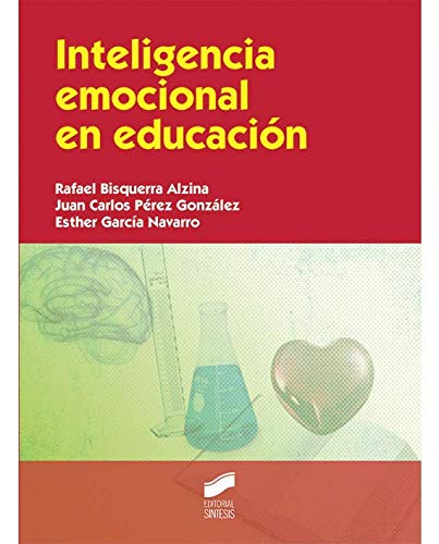 Inteligencia emocional en educación por Rafael/Pérez González, Juan Carlos/García Navarro, Esther. Bisquerra Alzina