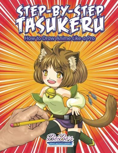 Step-by-Step Tasukeru: How to Draw Anime Like a Pro