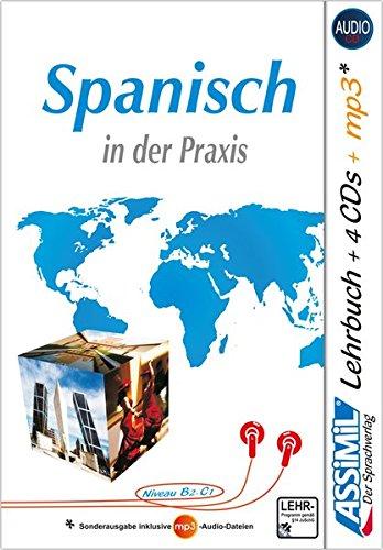 ASSiMiL Spanisch in der Praxis - Audio-Plus-Sprachkurs: Fortgeschrittenenkurs für Deutschsprechende - Lehrbuch (Niveau B2-C1) + 4 Audio-CDs + 1 mp3-CD