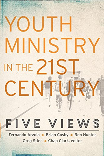 Youth Ministry in the 21st Century: Five Views (Youth, Family, and Culture) Jr Chaps