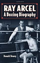 Ray Arcel: A Boxing Biography by Donald Dewey (2012-05-30)
