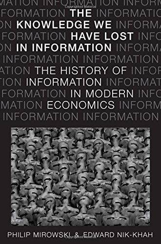 The Knowledge We Have Lost in Information: The History of Information in Modern Economics