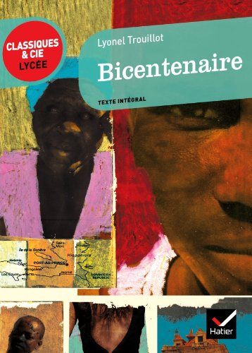 Bicentenaire - Classiques & Cie lycée par Lyonel Trouillot