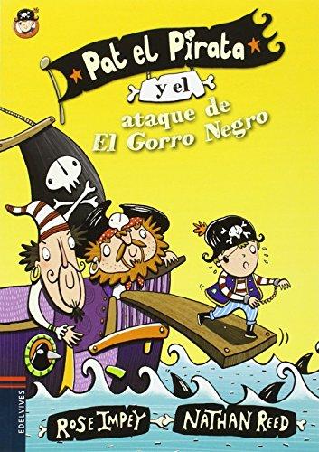 Pat el Pirata y el ataque de El Gorro Negro (Colección: Pat el Pirata)