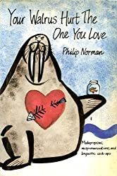 Your Walrus Hurt the One You Love: Malapropisms, Mispronunciations and Verbal Balls-ups